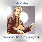 Summertime Blues / C'mon Everybody (All Tracks Remastered) von Eddie Cochran
