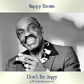 Don't Be Angry (All Tracks Remastered 2019) de Nappy Brown