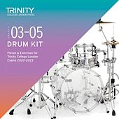 Grades 3-5 Drum Kit Pieces & Exercises for Trinity College London Exams 2020-2023 by Various Artists