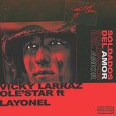 Soldados del Amor von Vicky Larraz & Ole'Star