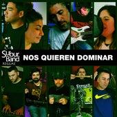 Nos quieren dominar by Suburband Reggae