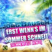 Erst wenn's im Sommer schneit (Summerfield Remix) von Jörg Bausch