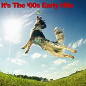 It's The '60s Early Hits by Various Artists