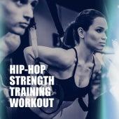 Hip-Hop Strength Training Workout von Various Artists