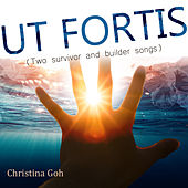 Ut Fortis (Two Survivor and Builder Songs) fra Christina Goh