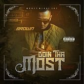 Doin' Tha Most by Brown
