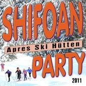 Schifoan - Apres Ski Hütten Party 2011 de Various Artists