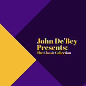 John De'Bey Presents: The Classic Collection de John De'Bey
