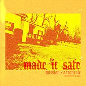 Made It Safe (feat. Aaron Cole) von Mission