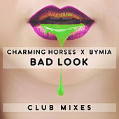 Bad Look (Club Mixes) by Charming Horses