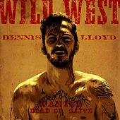 Wild West by Dennis Lloyd