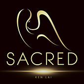 Sacred by Ken Lai