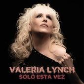 Sólo Esta Vez de Valeria Lynch