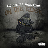 On the Edge (feat. Smigg Dirtee) by Big G Nutt