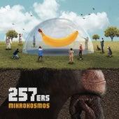 Mikrokosmos von 257ers