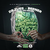 Take You Higher (feat. Berner) by Dr. Zues