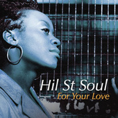 For Your Love by Hil St. Soul