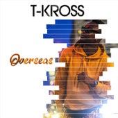 Overseas by T. Kross