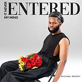 It Never Entered My Mind by Michael Moody