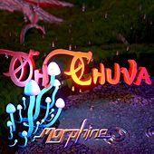 Oh Chuva by Morphine BR
