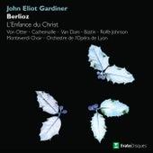Berlioz : L' enfance du Christ by John Eliot Gardiner
