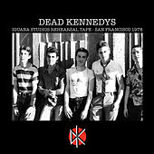 Iguana Studios Rehearsal Tape - San Francisco 1978 de Dead Kennedys