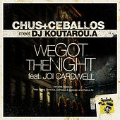 We Got The Night feat Joi Cardwell von Chus