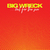 ...But For The Sun by Big Wreck