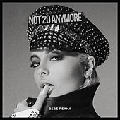 Not 20 Anymore de Bebe Rexha