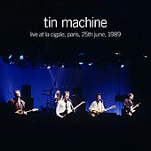 Live at La Cigale, Paris, 25th June, 1989 by Tin Machine