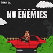 No Enemies by Almighty Suspect