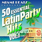 50 Essential Latin Party Hits, Vol. 1 by Miami Beatz