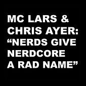 Nerds Give Nerdcore a Rad Name by MC Lars