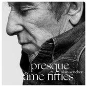 Presque / Âme Fifties de Alain Souchon