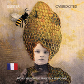 Overexcited (feat. Francesca Blanchard) (French Version) de Guster