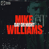 Day Or Night by Mike Williams