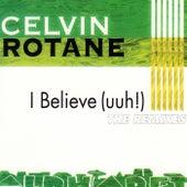 I Believe (The Remixes) de Celvin Rotane
