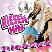 RIESEN HITS - Die Discofox-Giganten von Various Artists