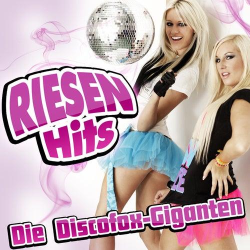 RIESEN HITS - Die Discofox-Giganten by Various Artists