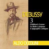 Debussy: Children's Corner, La boîte à joujoux & 6 Épigraphes antiques de Aldo Ciccolini