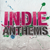 Indie Anthems de Various Artists