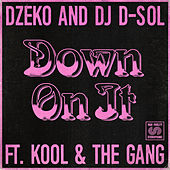 Down On It (feat. Kool & The Gang) by Dzeko