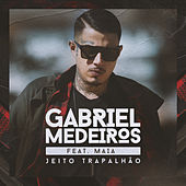 Jeito trapalhão (feat. Maia) by Gabriel Medeiros