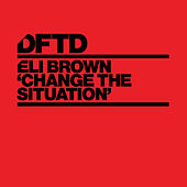 Change The Situation di Eli Brown