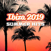 Ibiza 2019 Summer Hits: Chill Out 2019, Relaxing Sounds, Beach Party, Sexy Chillout Beats, Chillout Holiday Music by Ibiza Lounge Club