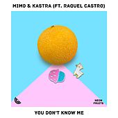 You Don't Know Me (feat. Raquel Castro) by Mimo