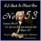 J.S.Bach: Sei Lob und Ehr dem hochsten Gut, BWV 117(Musical Box) de Shinji Ishihara