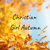 Christian Girl Autumn von Various Artists