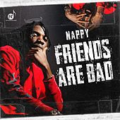 Friends Are Bad by Nappy