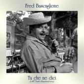 Tu che ne dici (All Tracks Remastered 2019) de Fred Buscaglione